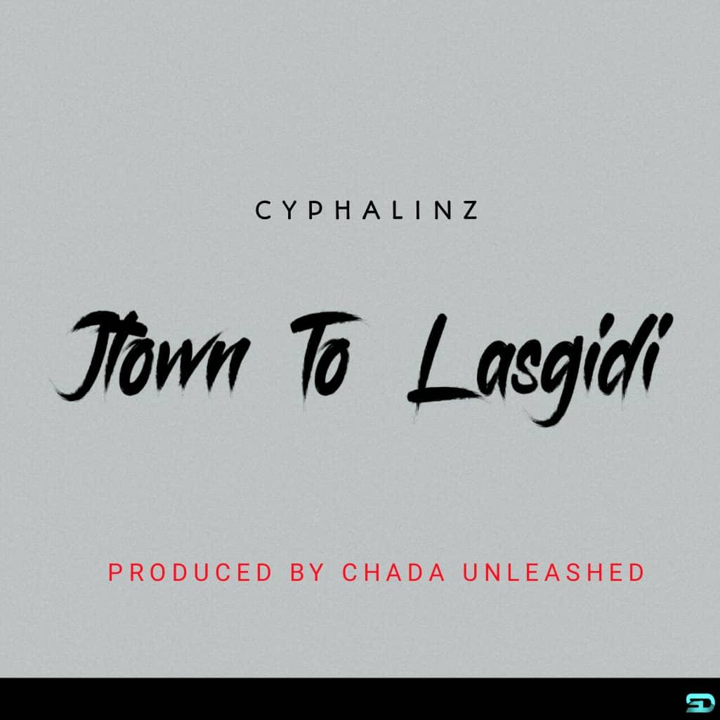 Cyfha Linz - Jtown To Lasgidi