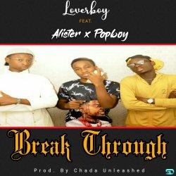 Lovaboy - Breakthrough ft Alister & popboy