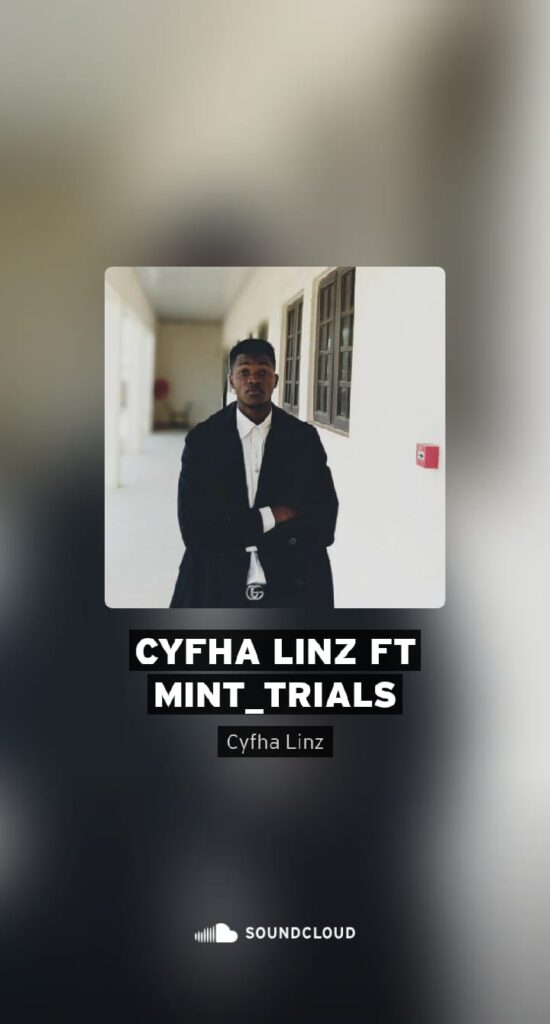 Cyfha Linz – Trials ft. Mint