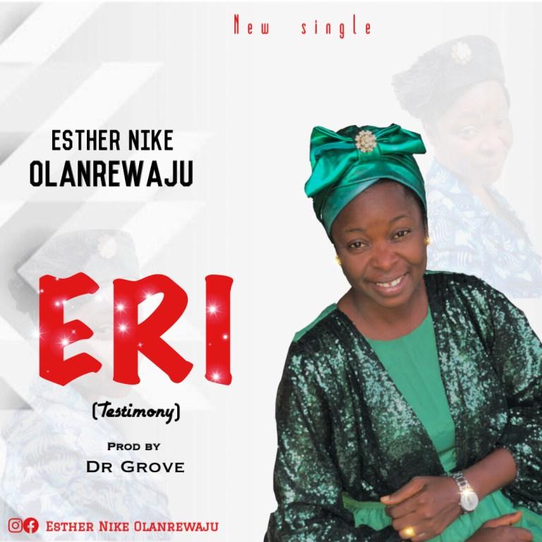 Music: Esther Nike Olanrewaju – ERI